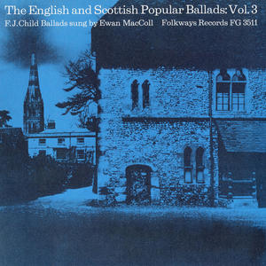 The English And Scottish Popular Ballads: Vol. 3: Child Bal (Vinyl)