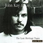 John Kay - Lost Heritage Tapes (Remastered 2000)