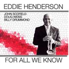 Eddie Henderson - For All We Know