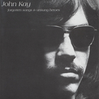 John Kay - Forgotten Songs & Unsung Heroes (Remastered 2004)