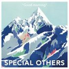 Special Others - Good Morning