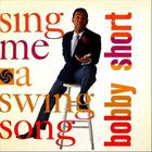 Bobby Short - Sing Me A Swing Song (Vinyl)