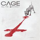 Cage - Kill The Architect