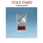 Title Fight - Spring Songs (EP)