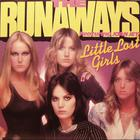 The Runaways - Little Lost Girls (Vinyl)