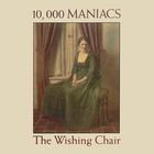 10,000 Maniacs - The Wishing Chair (Vinyl)