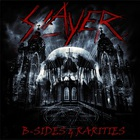 Slayer - B-Sides & Rarities