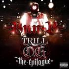 Trill O.G. The Epilogue