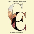 A Day To Remember - Common Courtesy (Deluxe Edition)