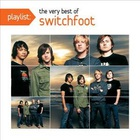 Switchfoot - Playlist: The Very Best Of Switchfoot