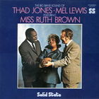 Thad Jones - The Big Band Sound Of Thad Jones With Mel Lewis & Miss Ruth Brown