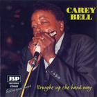 Carey Bell - Brought Up The Hard Way