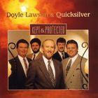 Doyle Lawson & Quicksilver - Kept & Protected