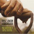 Doyle Lawson & Quicksilver - You Gotta Dig A Little Deeper