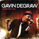 Gavin Degraw - Sweeter (Live)