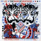 The Band Of Heathens - The Double Down - Live In Denver - Vol.1