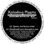 Xploding Plastix - Doubletalk (EP)