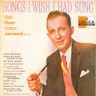 Bing Crosby - Songs I Wish I Had Sung (Vinyl)