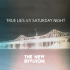 The New Division - True Lies / Saturday Night (CDS)