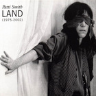 Patti Smith - Land (1975 - 2002) CD2