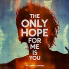 My Chemical Romance - The Only Hope For Me Is You (EP)