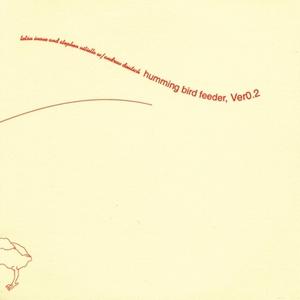Humming Bird Feeder, Ver 0.2 (With Andrew Deutsch & Tetsu Inoue)