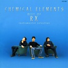 Chemical Elements Best Of RX (Instrumental Selection)