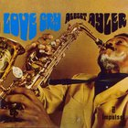 Albert Ayler - Love Cry (Vinyl)