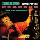 Big Pete Pearson - Choose (With The Gamblers)