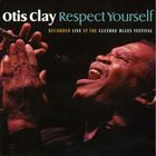 Otis Clay - Respect Yourself (Live)