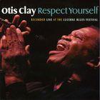 Otis Clay - Respect Yourself (Live)
