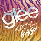 Glee Cast - A Katy Or A Gaga (EP)