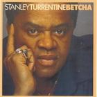 Stanley Turrentine - Betcha (Remastered 2005)