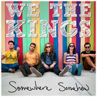 We the Kings - Somewhere Somehow