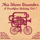 Jack Johnson - This Warm December: Brushfire Holiday's, Vol. 1