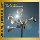 Scooter - The Ultimate Aural Orgasm (20 Years Of Hardcore Expanded Edition) CD1