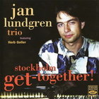 Jan Lundgren - Stockholm Get-Together!