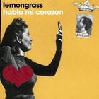 Lemongrass - Habla Mi Corazon (MCD)