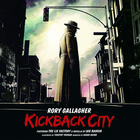 Rory Gallagher - Kickback City CD1