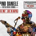 Pino Daniele - Tutta N'ata Storia - Vai Mo' - Live In Napoli