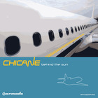 Chicane - Behind The Sun (Deluxe Version) (Remastered)