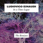 Ludovico Einaudi - In A Time Lapse: The Remixes (EP)