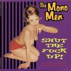 Mono Men - Shut-Up!
