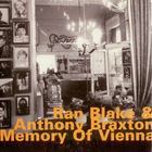 Anthony Braxton - A Memory Of Vienna (With Ran Blake)