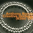 Anthony Braxton - Creative Orchestra (Koln) 1978 CD1