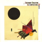 Anthony Braxton - Six Compositions: Quartet