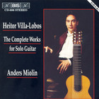 Heitor Villa-Lobos - The Complete Works For Solo Guitar (Performed By Anders Molin)