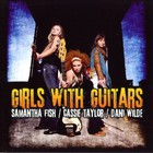 Girls With Guitars (With Cassie Taylor & Dani Wilde)