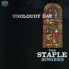 The Staple Singers - Uncloudy Day (Vinyl)