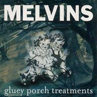 Melvins - Gluey Porch Treatments (Remastered 1999)